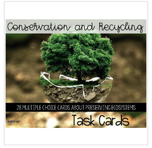 Load image into Gallery viewer, Conservation and Recycling While Preserving Ecosystems Task Cards