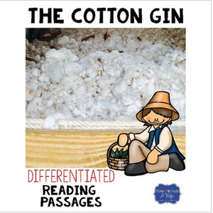 Cotton Gin Reading Passages & Questions