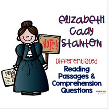 Load image into Gallery viewer, Elizabeth Cady Stanton Differentiated Reading Passages & Questions