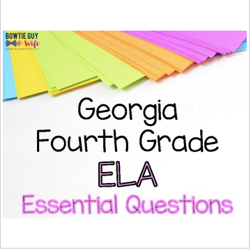 ELA Essential Questions for Fourth Grade Georgia Standards of Excellence