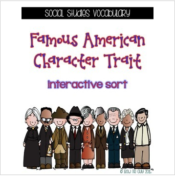 Famous American Character Traits {Interactive Vocabulary Sort}