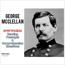 Load image into Gallery viewer, George McClellan Differentiated Reading Passages for the Civil War