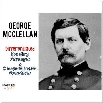 George McClellan Differentiated Reading Passages for the Civil War