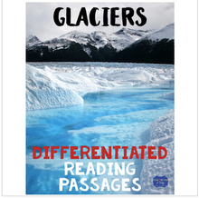 Load image into Gallery viewer, Glaciers Differentiated Reading Passages & Questions