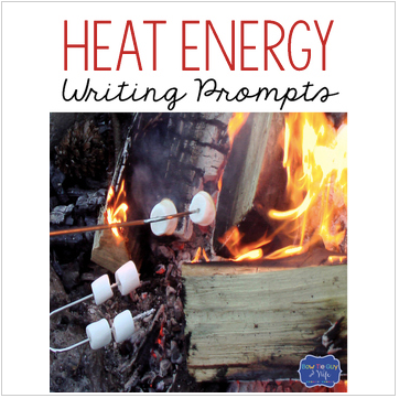 Heat Energy Writing Prompts