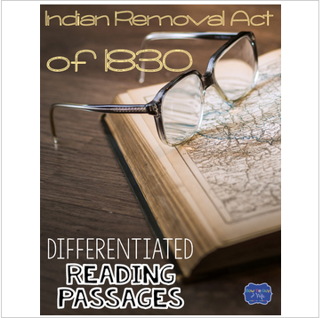 Indian Removal Act of 1830 Differentiated Reading Passages & Questions