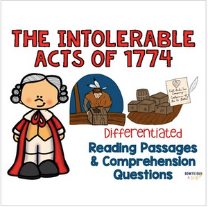 Intolerable Acts of 1774 Differentiated Reading Passages & Questions