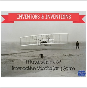 "Inventors and Inventions Interactive Vocabulary Game ""I Have, Who Has?"" Cards"