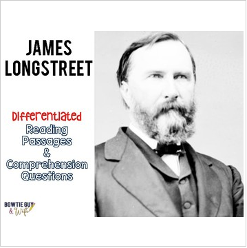 James Longstreet Differentiated Reading Passages for the Civil War