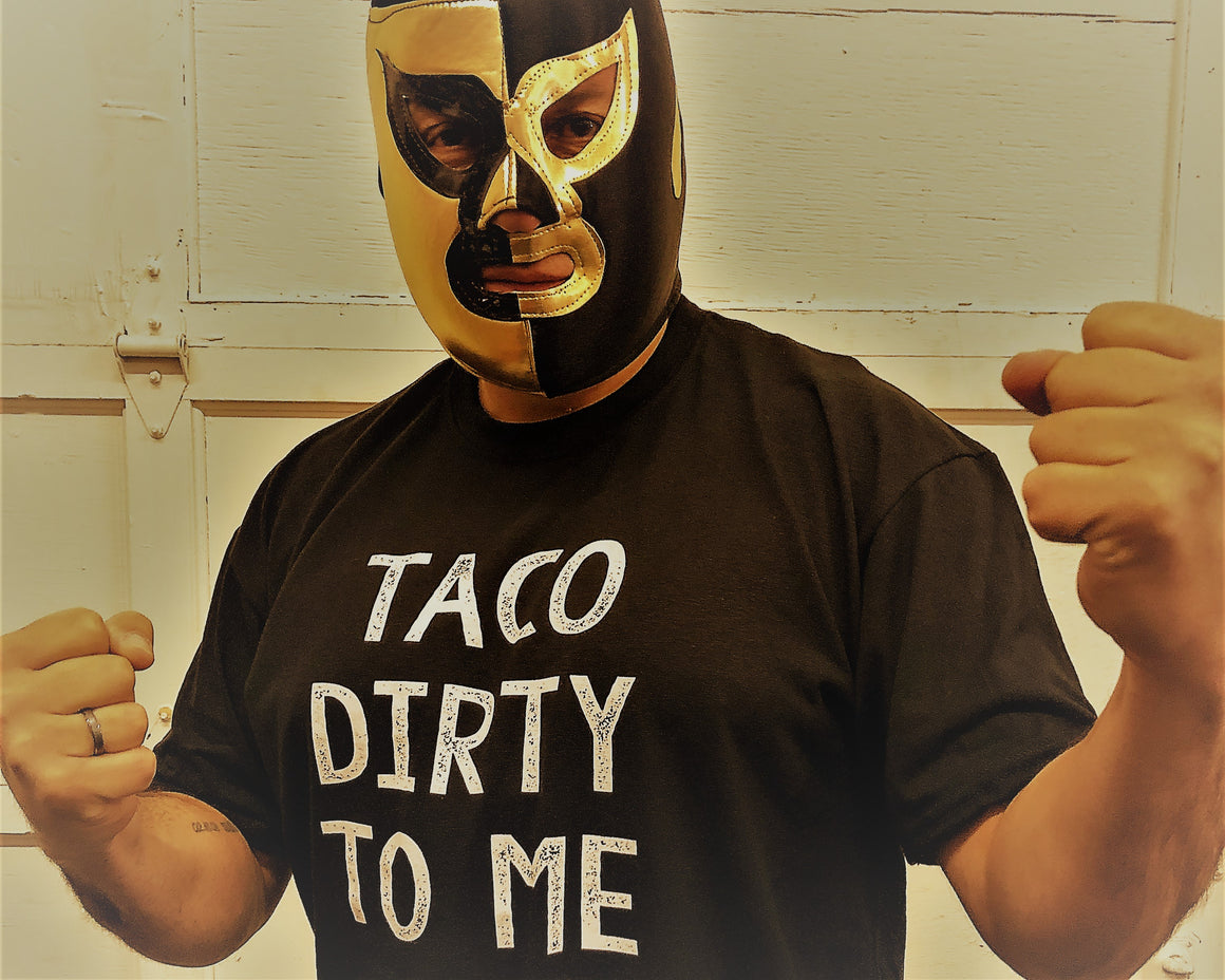 Taco dirty to me - T-shirt - multiple colors
