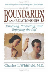 Boundaries and Relationships, By Charles Whitfield M.D. (self-exploration/ edu)