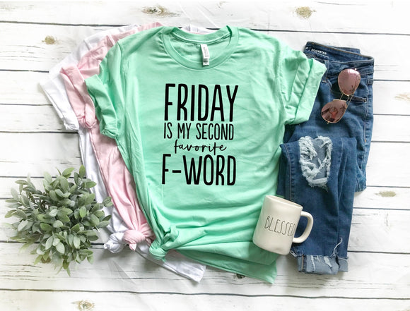 Friday is my Second Favorite F-word T-shirt - Mint