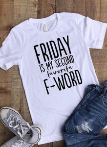 Friday is my Second Favorite F-word T-shirt - White