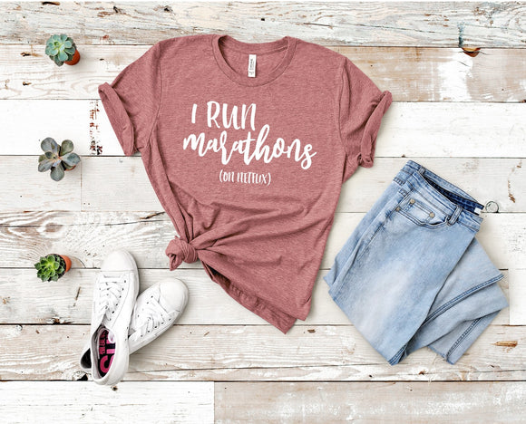 I Run Marathons (on Netflix) T-shirt - Mauve