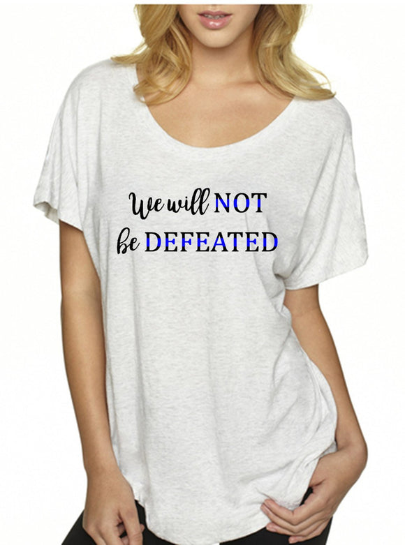 We Will Not Be Defeated Thin Blue Line Dolman Top