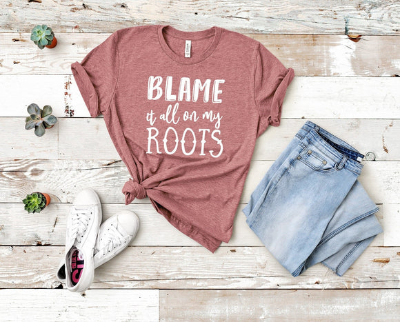 Blame it All on my Roots T-Shirt - Mauve