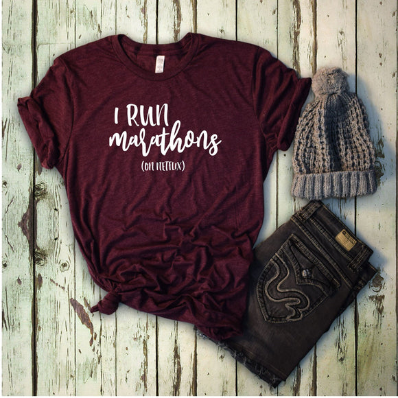 I Run Marathons (on Netflix) T-shirt - Maroon