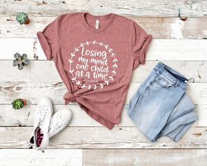 Losing my mind one child at a time T-Shirt - Teacher Shirt - Mauve