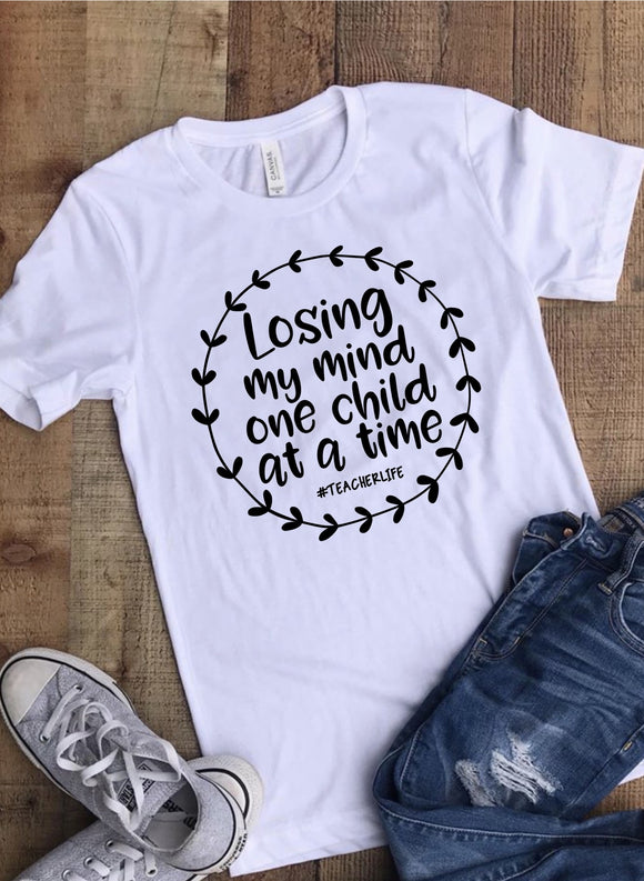 Losing my mind one child at a time T-Shirt - Teacher Shirt - White