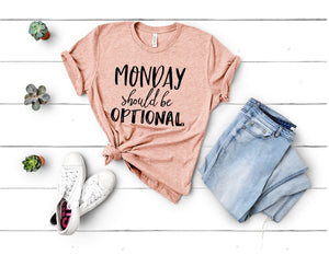 Monday Should be Optional T-shirt - Peach