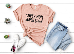 Super Mom, Super Tired Tee - Peach