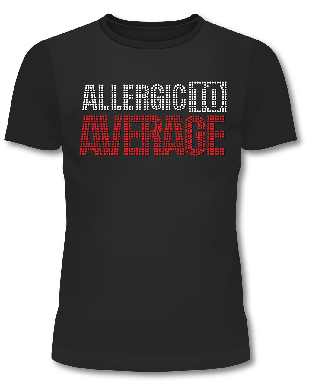 "Allergic to Average"" bling short sleeved black shirt"