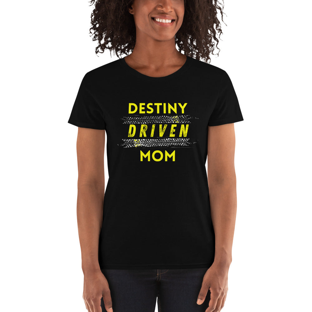 """Destiny Driven Mom"" (Women's Cut)"