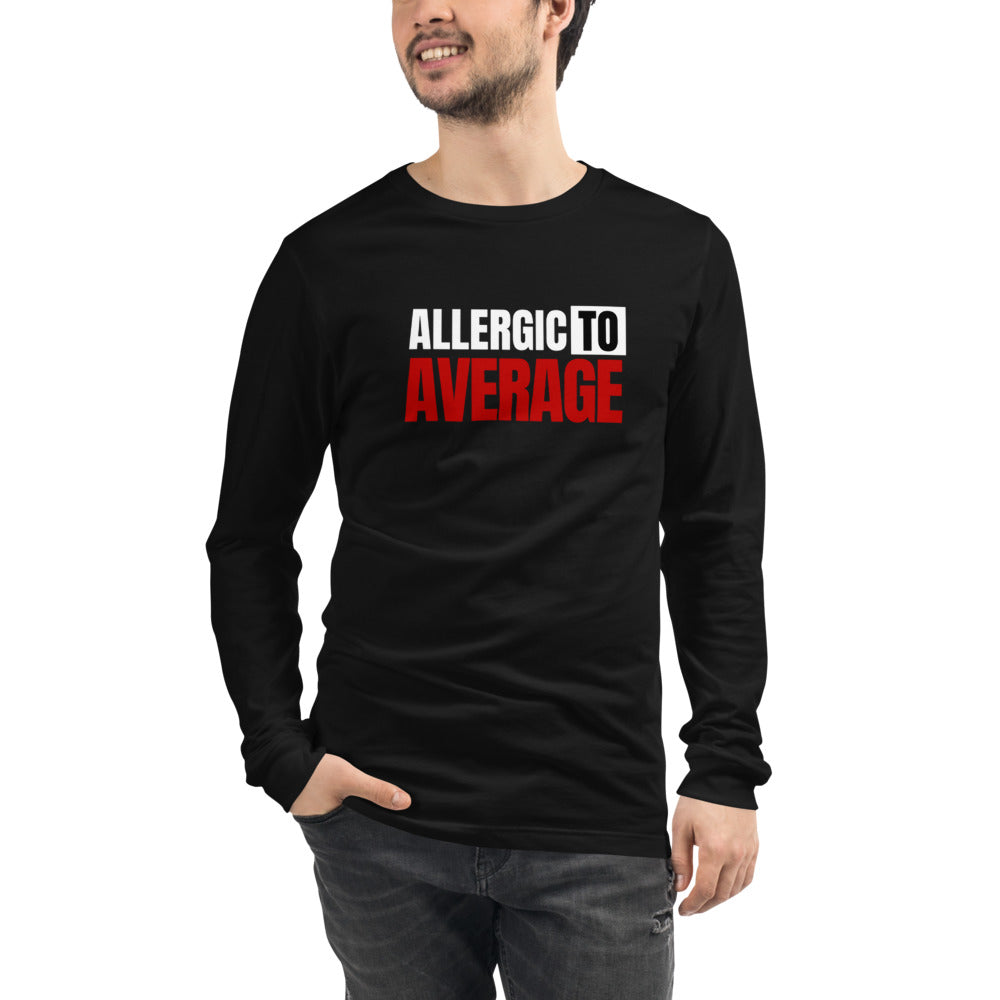 """Allergic to Average"" Long Sleeve Tee"