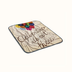 Adventure is Out There Up Quote Fleece Blanket