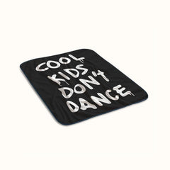 Cool Kids Dont Dance Fleece Blanket