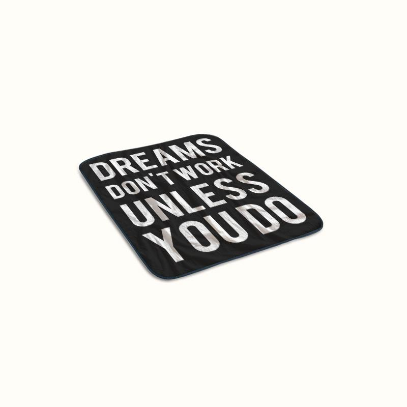 Dreams Dont Work Unless You Do Fleece Blanket