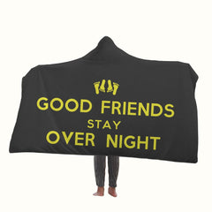 Good Friends Stay Over Night Quotes Hooded Blanket
