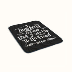 I Solemnly Swear That I Am Up to No Good Harry Potter Quotes Fleece Blanket