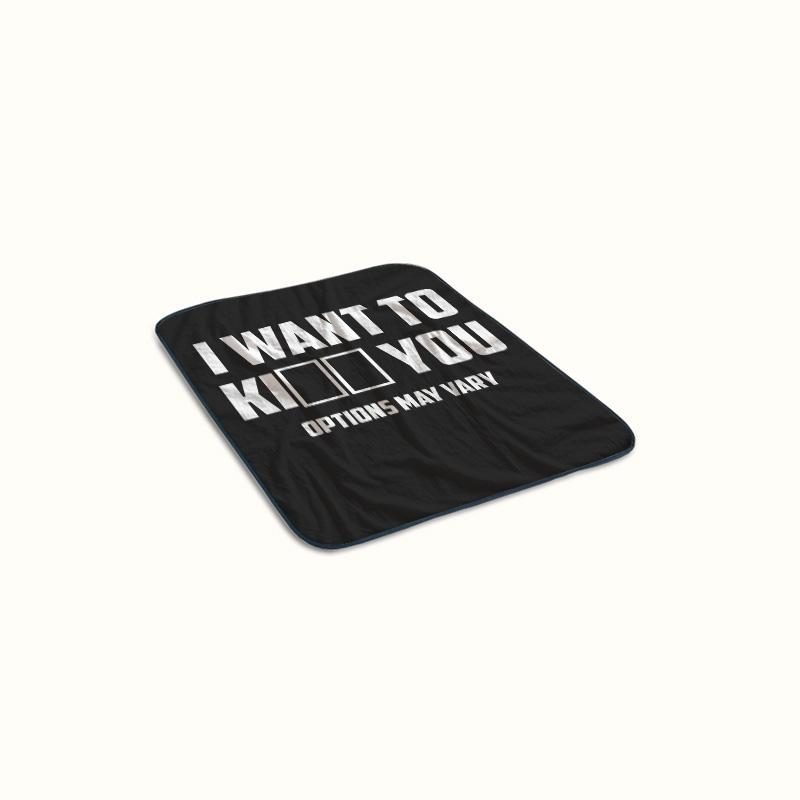 I Want to Kiss or Kill You Options May Vary Fleece Blanket