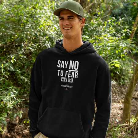 Say No To Fear Hoodie
