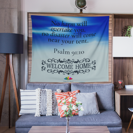 Welcome Home - Psalm 91:10