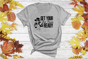 Get Your Fat Pants Ready Tee