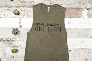 Goal Weight: One Chin Tank Top