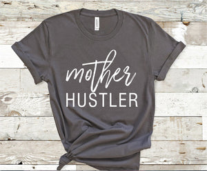 Mother Hustler Shirt