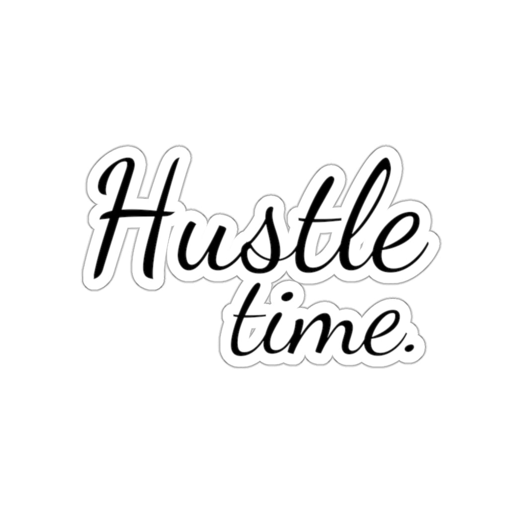 "Inspirational Sticker | Hustle Time | Entrepreneurship | Business | 2x2"" Sticker"