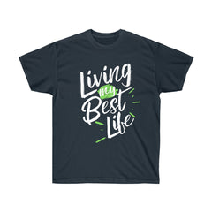 Inspirational Unisex T-Shirt | Living My Best Life | Gift T-Shirt | Bright