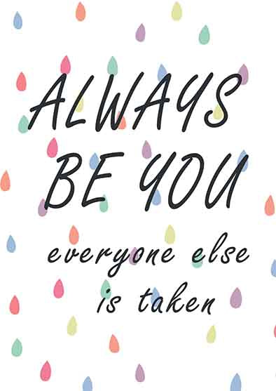 Digital Download Wall Print - Always be you everyone else is taken