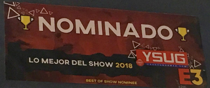 E3 2018 Best in Show Nominee by YSUG!
