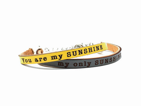 you are my SUNSHINE/ my ONLY sunshine... engraved leather bracelet