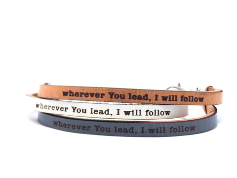 Where you lead, I will follow... leather bracelet