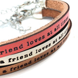 a friend loves at all times  Proverbs 17:17  leather bracelet