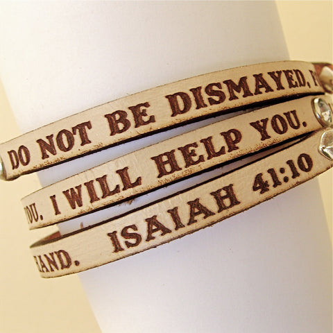Don't be Afraid... Isaiah 41:10 Daily Reminder Leather wrap bracelet