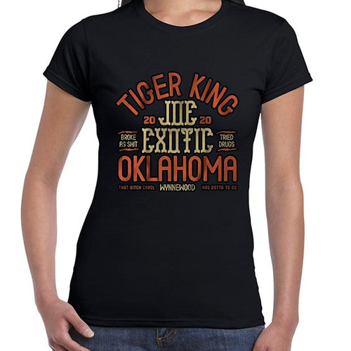 Joe Exotic The Tiger King Oklahoma Tshirt Shirt Lady Fit Ladies 6446