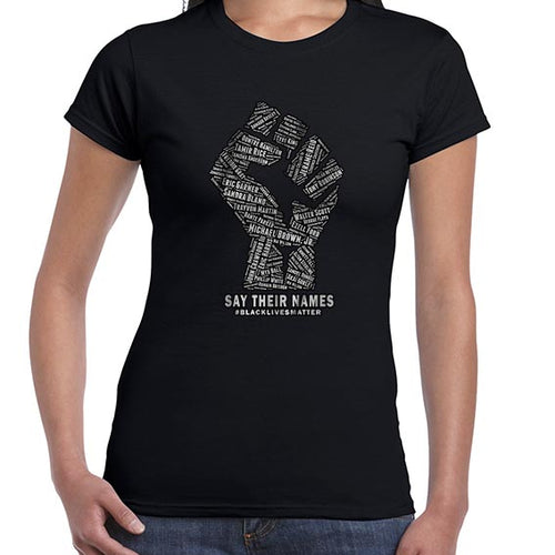 Say Their Names -  Black Lives Matter Awareness Tshirt Shirt Lady Fit Ladies 6455