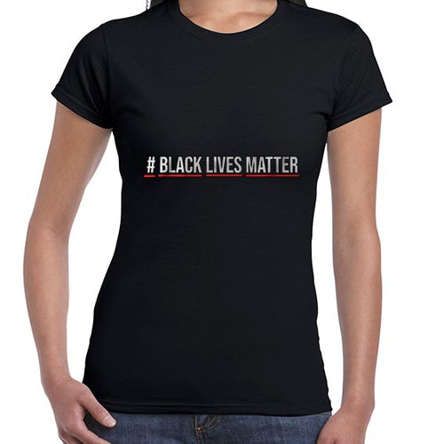 Hashtag Black Lives Matter Movement Tshirt Shirt Lady Fit Ladies 6456